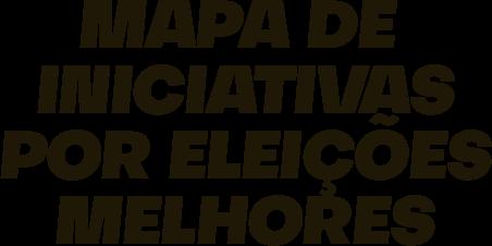 Mapa de Iniciativas por Eleições Melhores